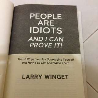 People Are Idiots & I Can Prove It by Larry Winget