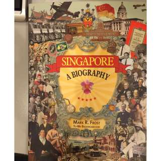 Singapore: A Biography by Mark Frost