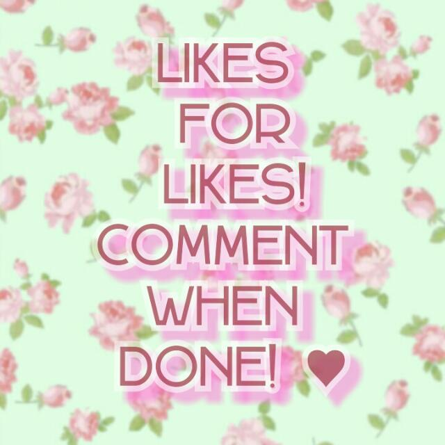 ♥LIKES FOR LIKES♥