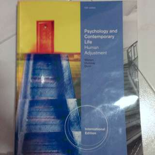 Psychology And Contemporary Life. Human Adjustment. 10th Edition. Weiten, Hammer & Dunn.