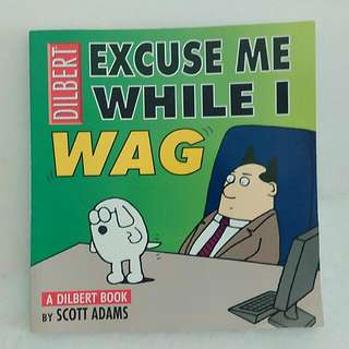 Dilbert - Excuse Me While I Wag