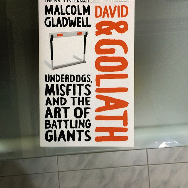 David & Goliath by Malcolm Gladwell