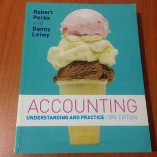 Accounting: Understanding and Practice by Robert Perks and Danny Leiwy