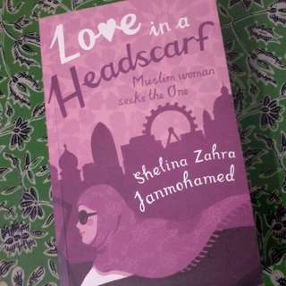 Love In A Headscarf By Shelina Zahra Janmohamed