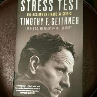 Stress Test : Reflections On Financial Crises By Timothy Geithner , Former U.S. Secretary Of the Treasury