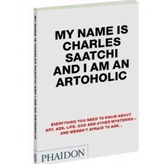 PENDING—My Name Is Charles Saatchi And I Am An Artoholic
