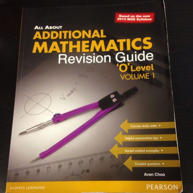 Additional Mathematics Revision Guide 'O' Level Volume 1 && Volume 2