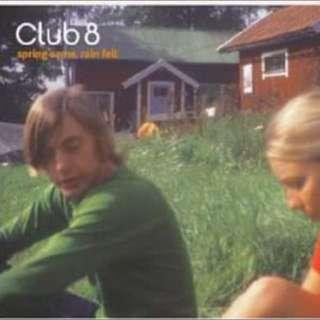 Audio CD: Club 8 - Spring Came Rain Fell