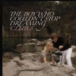 Audio CD: Club 8 - The Boy Who Couldn't Stop Dreaming