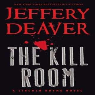 Jeffery Deaver's The Kill Room (A Lincoln Rhyme Novel)