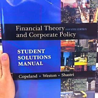 Financial Theory and Corporate Policy (Student's Solutions Manual) By Cope land, Weston & Shastri