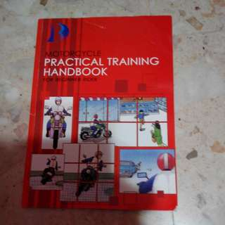 Motorcycle Practical Training Handbook For Beginning Rider
