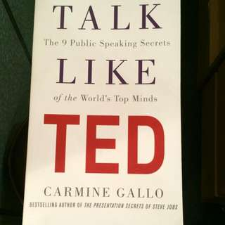 Talk Like TE : The 9 Public Speaking Secrets Of The World's Top Minds  Author: Carmine Gallo