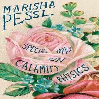Special Topics in Calamity Physics (Marisha Pessl)