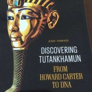 Discovering Tutankhamun: From Howard Carter to DNA Book by Zahi Hawass