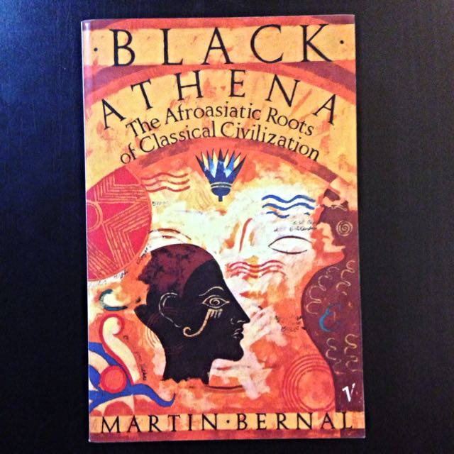 RESERVED Martin Bernal - Black Athena: The Afroasiatic Roots of Classical Civilization (Vol 1)