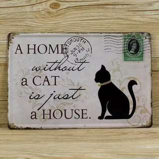 A HOME WITHOUT A CAT Black stamps Metal Signs Wall Art decor Bar Retro Iron Painting