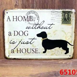 A HOME WITHOUT A DOG Retro stamps Tin Signs Wall Art decor Bar Vintage Metal Craft Painting