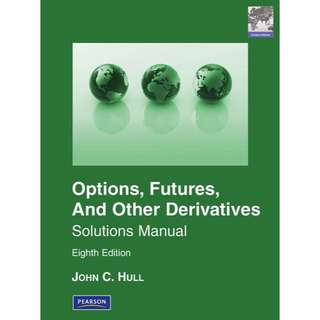 Options, Futures And Other Derivatives Solutions Manual 8th Edition