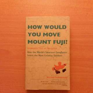 How Would You Move Mount Fuji? How The World's Smartest Companies Select The Most Creative Thinkers - William Poundstone