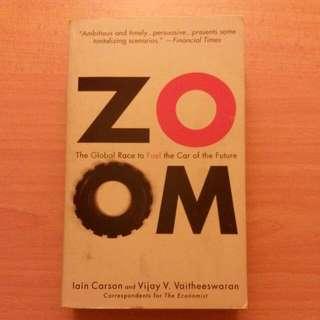 Zoom: The Global Race To Fuel A Car For The Future - Iain Carson & Vijay V. Vaitheeswaran
