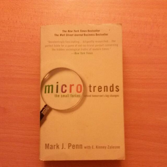 Microtrends: The Small Forces Behind's Tomorrow Big Changes - Mark J Penn
