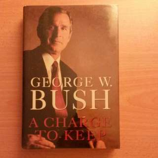 A Charge To Keep [Hardcover] - George W Bush