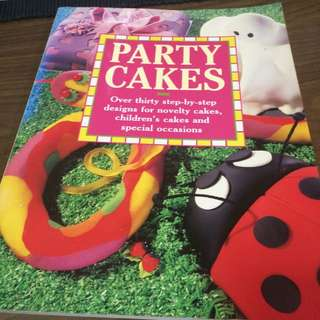 Party Cakes - Step By Step Cake Design Recipe Book