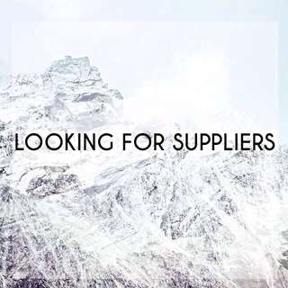 LOOKING FOR SUPPLIERS