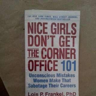 Nice Girls Don't Get The Corner Office -Lois P.Frankel.