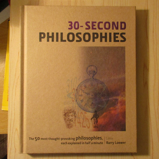 30 Second Philosophies - ed. Barry Loewer