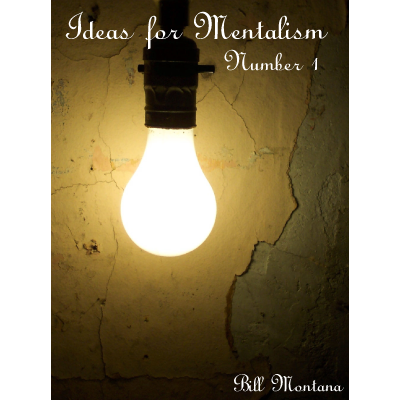 Ideas for Mentalism 1 by Bill Montana