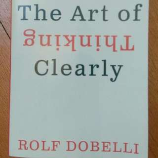 The Art of Thinking Clearly-Rolf Dobelli