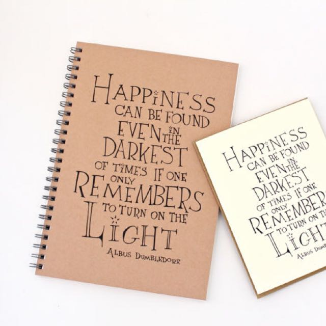 """Happiness Can Be Found Even In The Darkest Of Times If One Only Remembers To Turn On The Light"" Albus Dumbledore Quote Harry Potter Notebook"