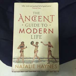 The Ancient Guide To Modern Life By Natalie Haynes