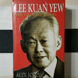Lee Kuan Yew The Crucial Years