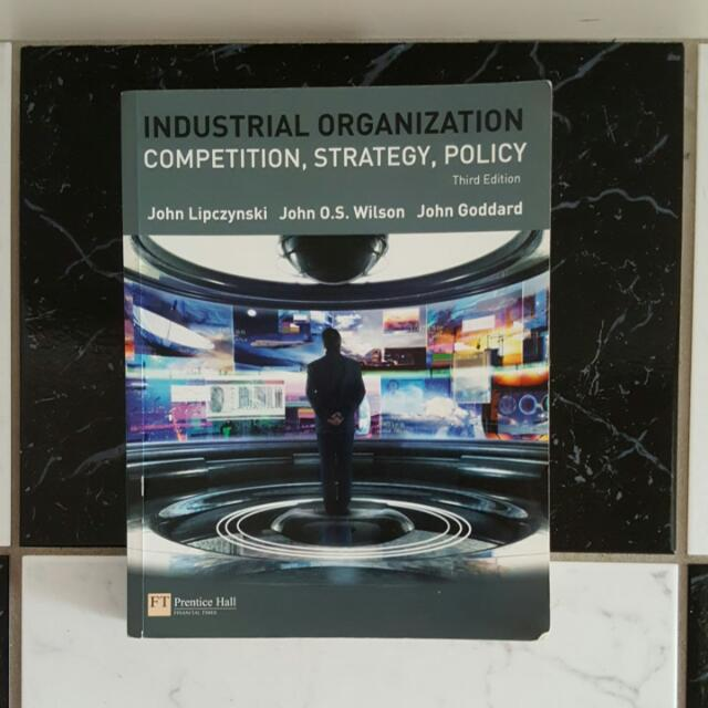Industrial Organisation Competition, Strategy, Policy 3rd Edition