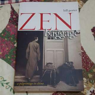 Bill Porter : Zen Baggage ; A Pilgrimage To China