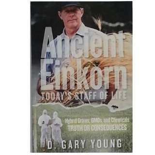 Ancient Einkorn Today's Staff of Life By D. Gary Young