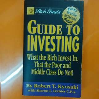 Guide To Investing - What The Rich Invest In , That The Poor And Middle Class Do Not - Robert T Kyosaki