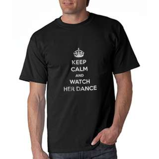 BNWT Covet Dance Wear Keep Calm and Watch Her Dance - Tee for Dad