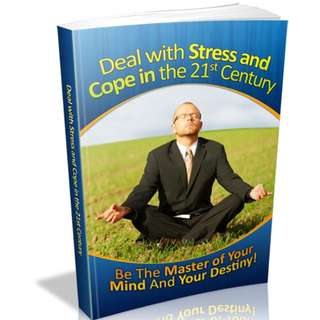 How to Deal with Stress & Cope in the 21st Century!