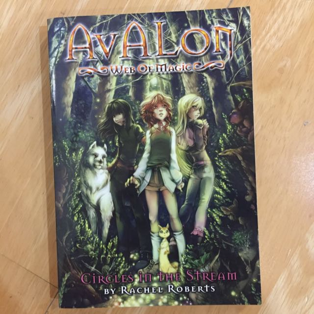 Avalon: Web Of Magic- Circles In The Stream by Rachel Roberts