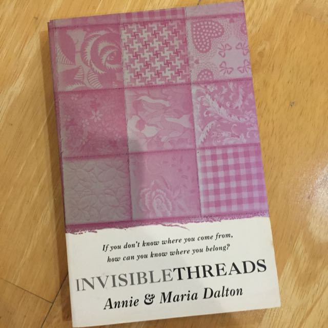 Invisible Threads by Annie And Maria Dalton