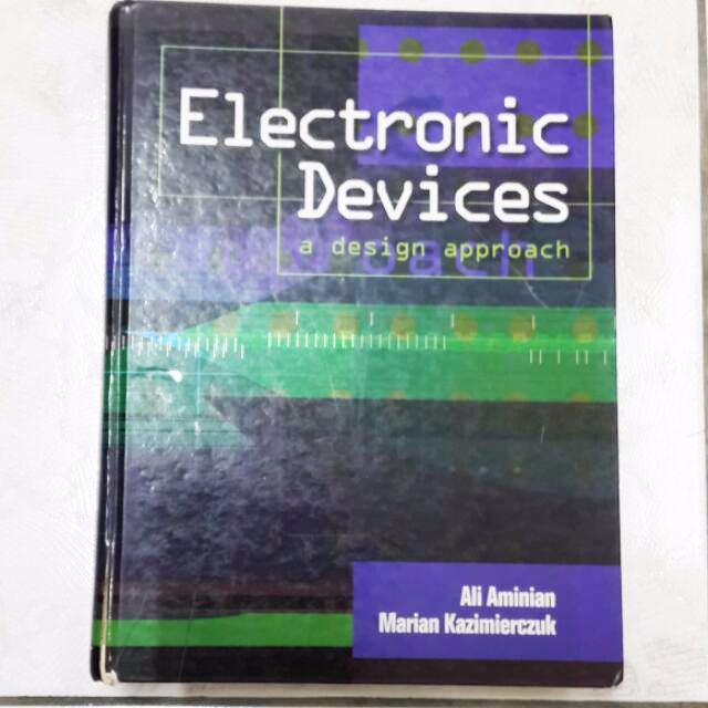 Electronic Devices a Design Approach Aminian / Kazimierczuk 2004 Pearson ISBN:0130135607