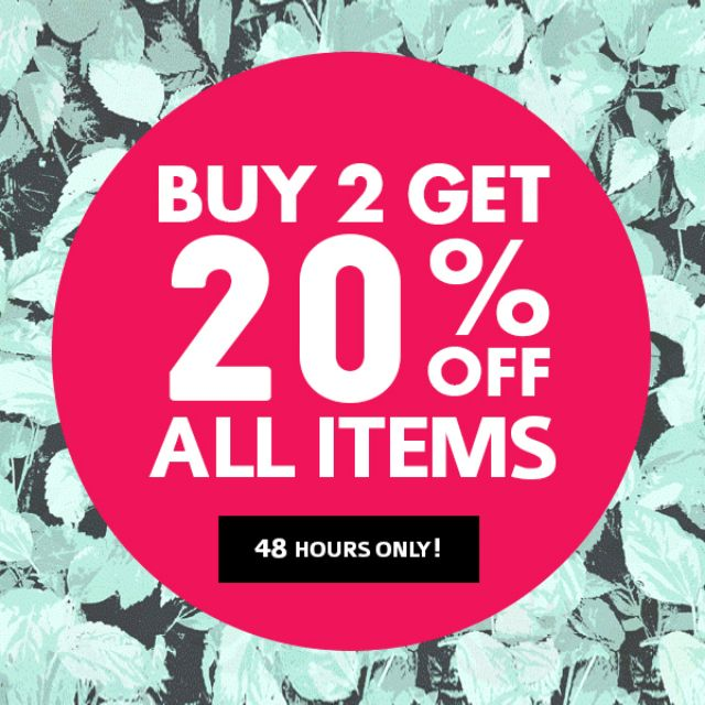 48 HOURS SALE: Buy 2 get 20% off all items!