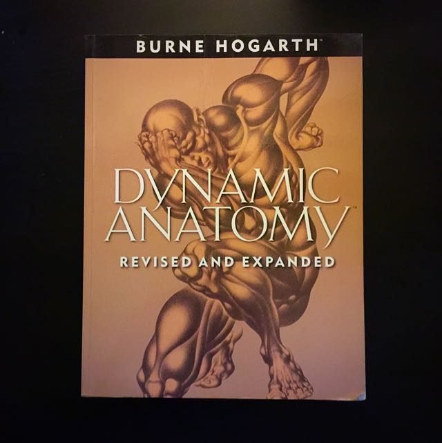 Dynamic Anatomy Revised And Expanded By Burne Hogarth