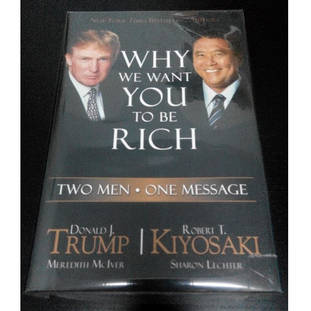 Rare Why We Want You To Be Rich Two Men One Message Robert T