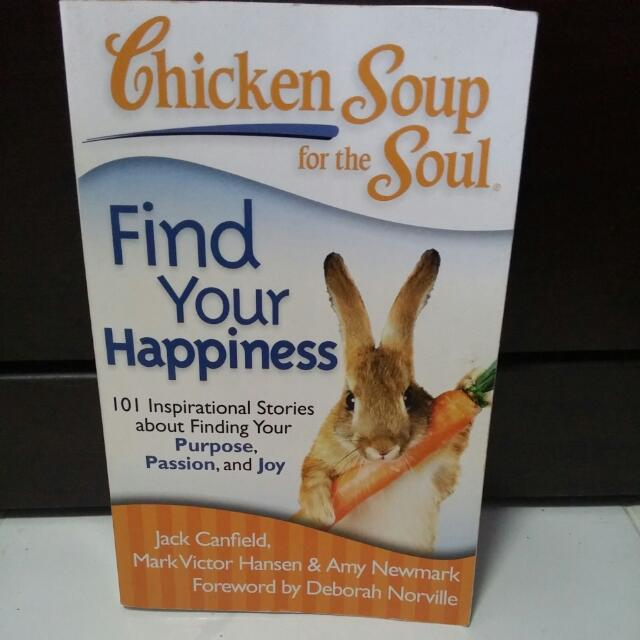 chicken soup for the soul find your happiness 101 inspirational stories about finding your purpose passion and joy