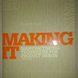 Making It, Manufacturing Techniques for Product Design